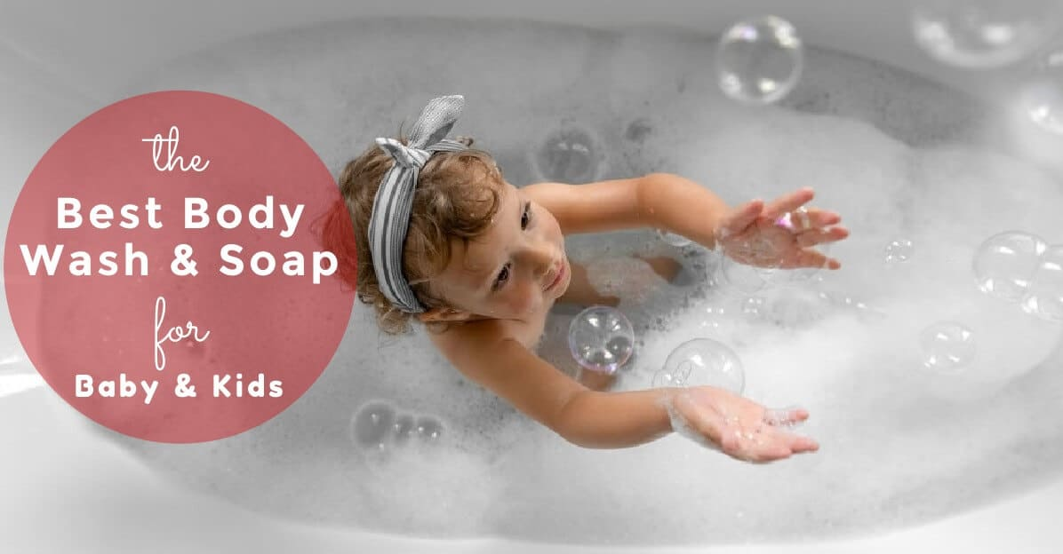 Best Body Wash And Soap For Kids