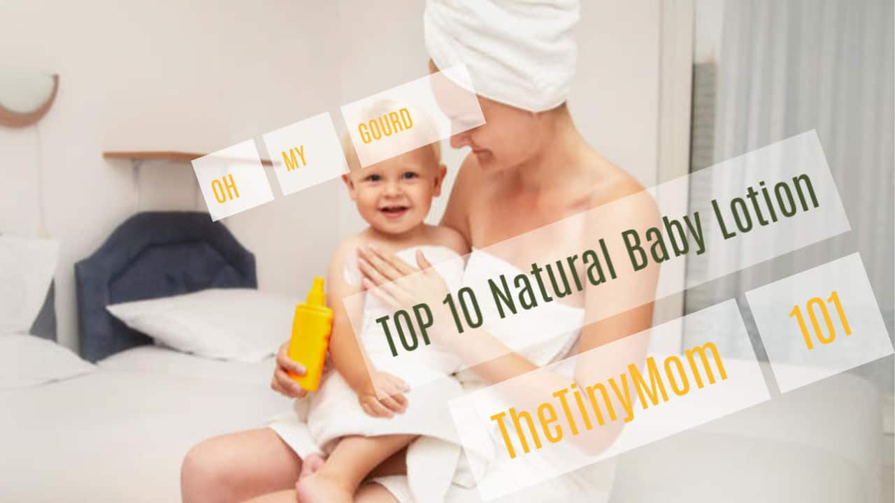 top 10 Natural Baby Lotion