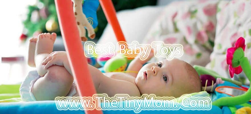The 12 Best Baby Toys For Newborns Review & Guide 2019