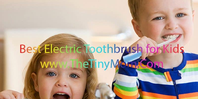The 15 Best Electric Toothbrush for toddlers – Enjoy brushing with this small appliance.