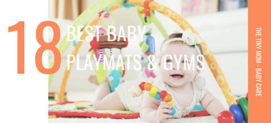 Top 18 Best Baby Playmats & Gyms – Reviews & Buying Guide 2019