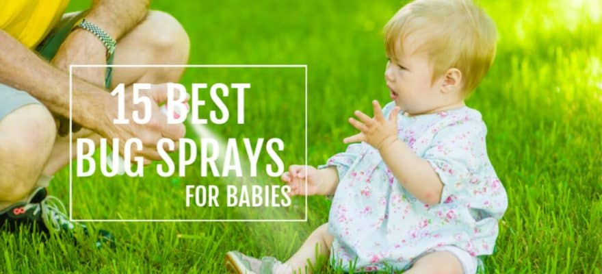 Best Bug Sprays for Babies – Keep Your Little One Protected from Nasty Bug Bites