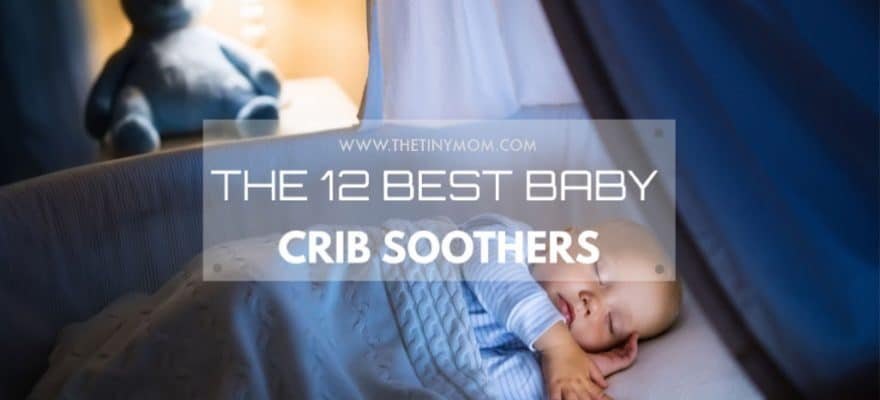 The 12 Best Baby Crib Soothers For You To Choose 2019