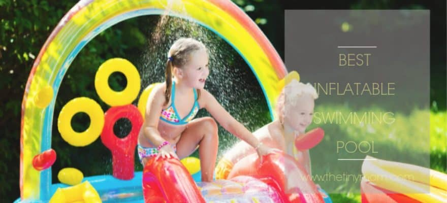 The 15 Best Inflatable Swimming Pool For Kids – Get Summer Ready 2019