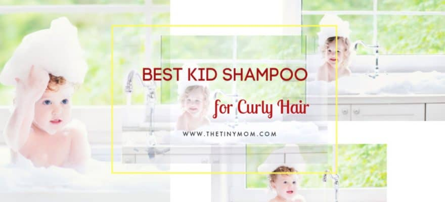 16 Best Kids' Shampoo for Curly Hair | Reviewed & Rated in 2019