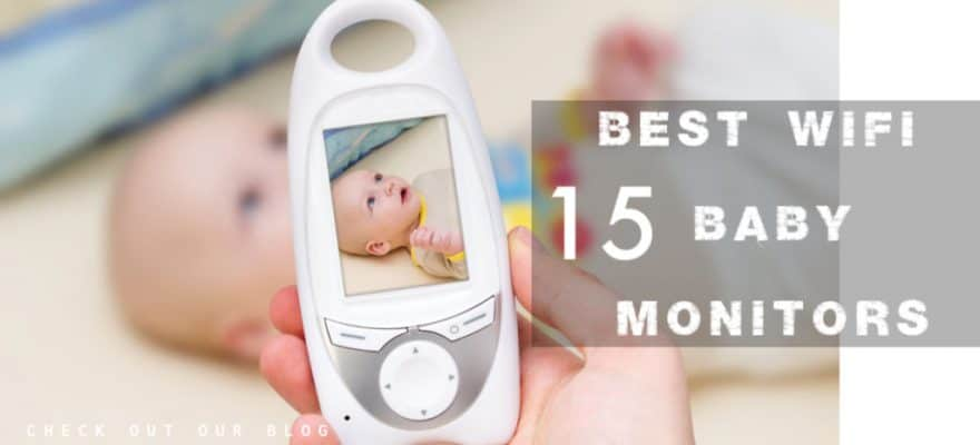The 15 Best WiFi Baby Monitors (Review) in 2019
