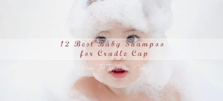Top 12 Best Baby Shampoo for Cradle Cap – Best Reviews Guide 2019