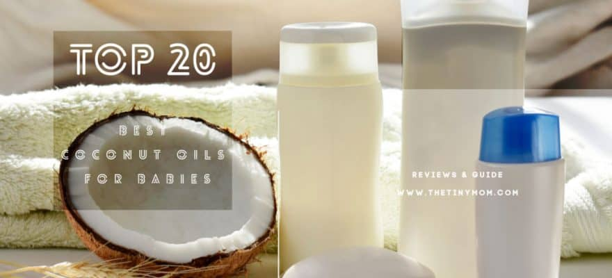 The 20 Best Coconut Oils for Babies Reviews & Guide 2019