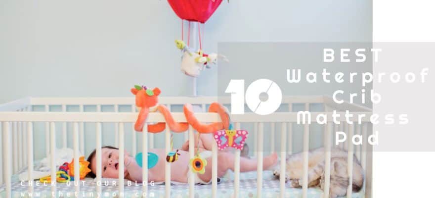 10 Best Waterproof Crib Mattress Pad – Reviews & Buying Guide 2019