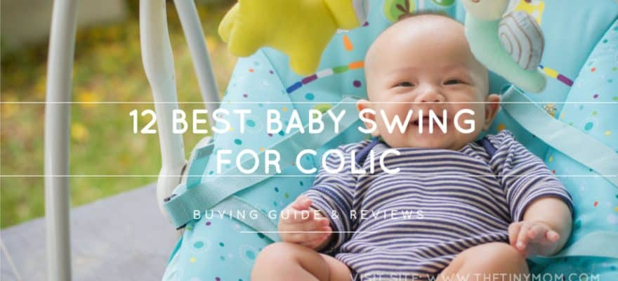 The 12 Best Baby Swing Set for Colic | Review & Guide 2019