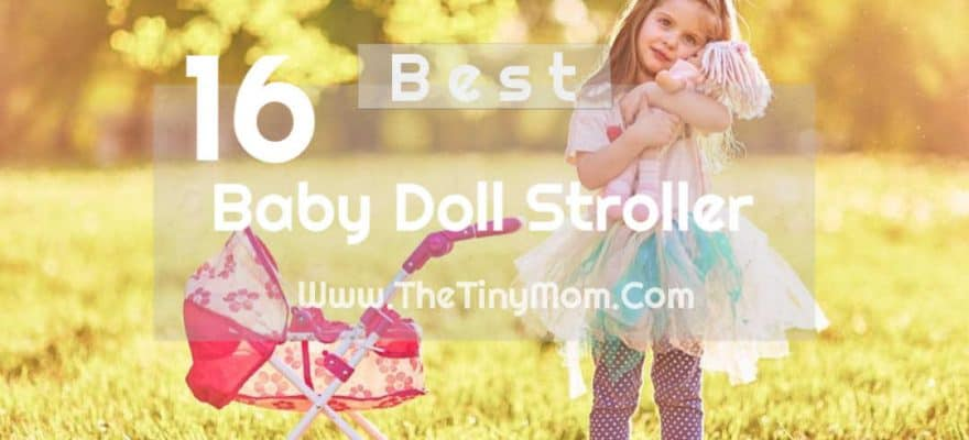 Best Baby Doll Stroller – Find The Cutest Stroller For Your Doll