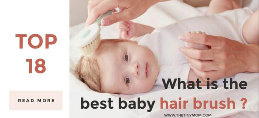The 18 Best Baby Hair Brush – Gentle Care for Baby Strands