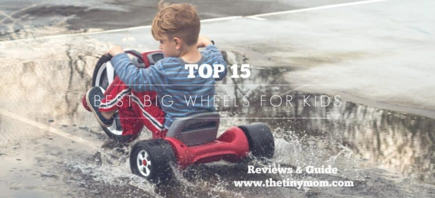 Best Big Wheels for Kids and Toddlers – Models You Can't Afford to Miss