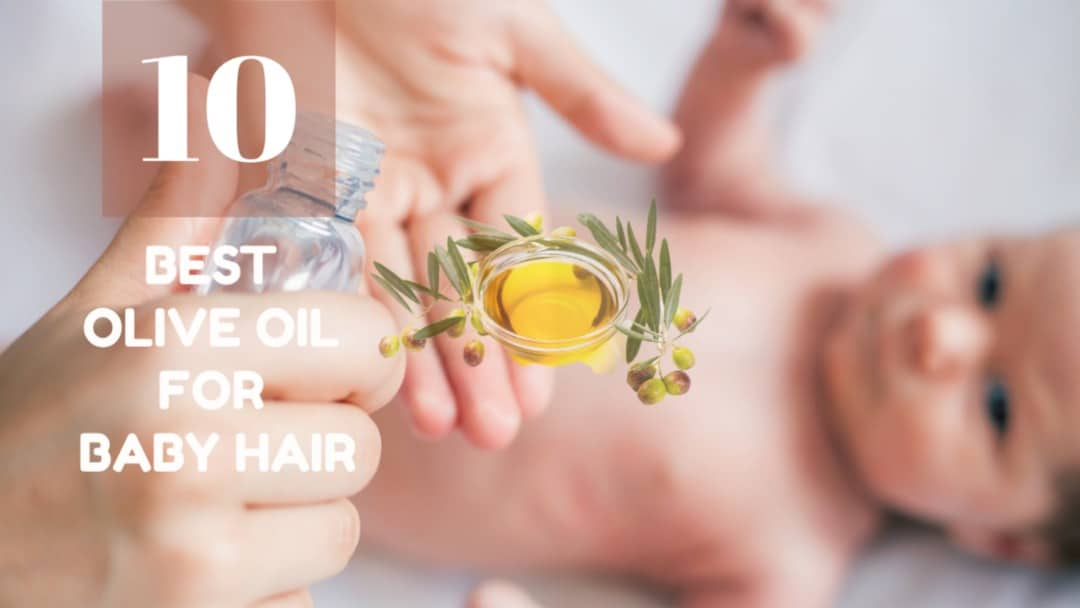 best olive oils for baby hair