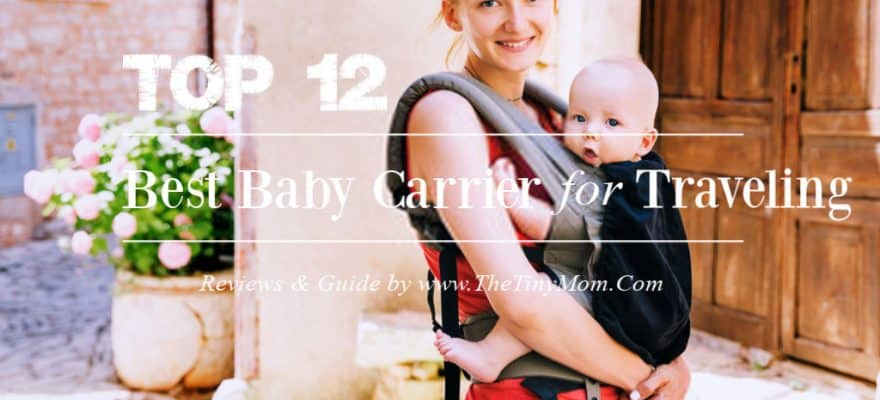 The 12 Best Baby Carrier For Traveling 2020 – Reviews & Buying Guide