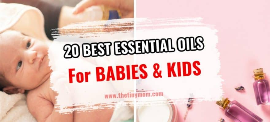 Best Essential Oils for Babies & Kids 2020 Review & Guide