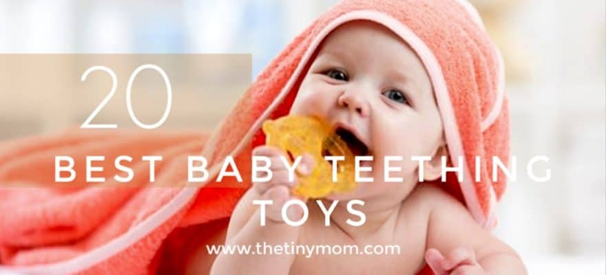 The 20 Best Baby Teething Toys 2020 – Affordable and Safe