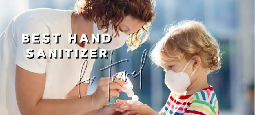 The 25 Best Hand Sanitizer for Travel of 2020 ( Review & Guide )