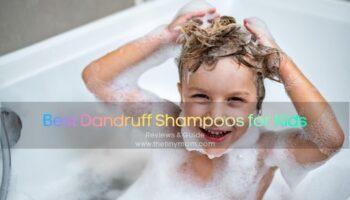 Best Dandruff Shampoos for Kids