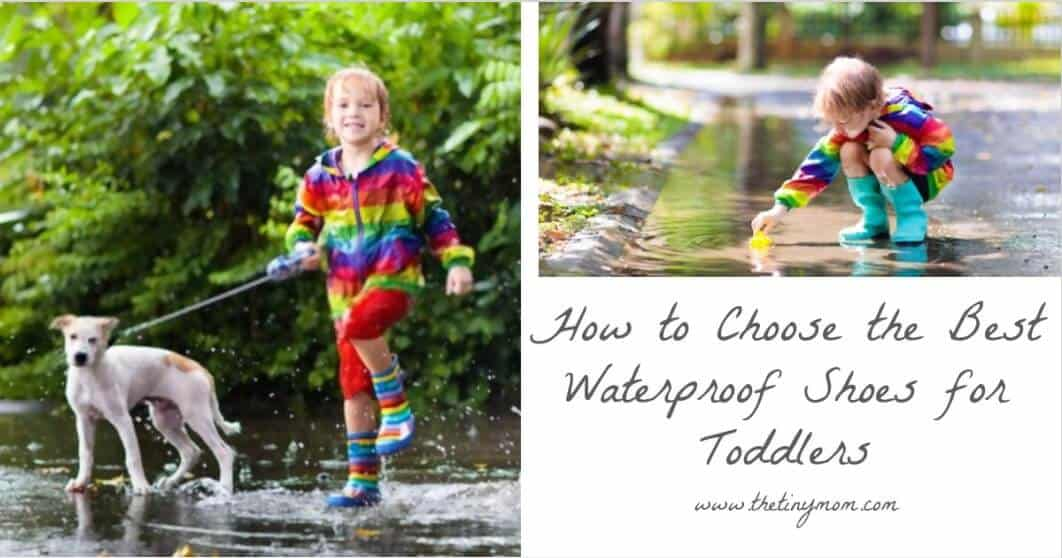 How to Choose the Best Waterproof Shoes for Toddlers & Kids